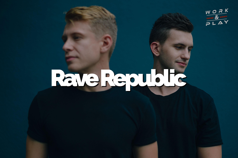 Rave Republic 来自瑞典和瑞士的跨国dj组合