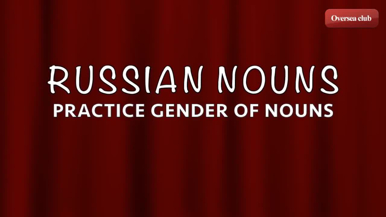 Russian NOUNs - practice with Russian music