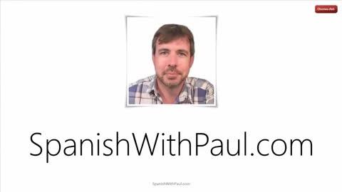 Learn Spanish With Paul - Mini Course 10
