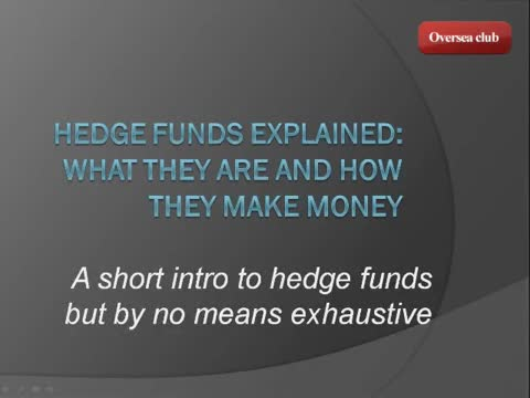 Hedge Funds Explained What They Are and How They Make Money